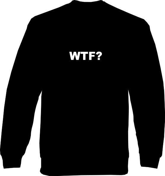 Sweat-Shirt - WTF